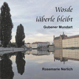 Wosde-iäberle-bleibt-Gubener-Mundart